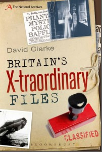 David Clarke Britain's X-traordinary Files